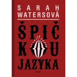 Špičkou jazyka - Sarah Waters